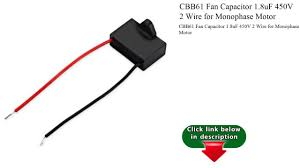 cbb61 fan capacitor wiring diagram chunyan me 2 wire ceiling fan capacitor wiring diagram cbb61 fan capacitor 1 8uf 450v 2 wire for monophase motor youtube inside cbb61 wiring diagram