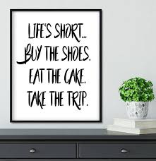 Black And White Life Is Short Buy The Shoes Eat The Cake Take Etsy