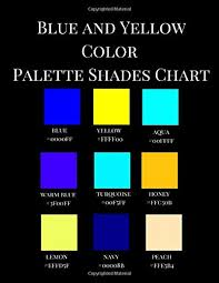 Blue Color Chart With Names Buy Blue And Yellow Color Palette Shades Chart A Reference