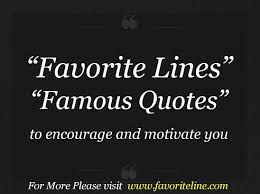 Famous Lines And Quotes