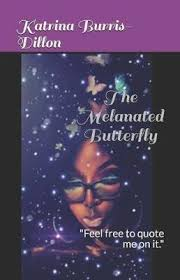 The Melanated Butterfly : Katrina Burris-Dillon : 9781790917952