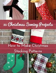 Christmas Stocking Sewing Pattern New 48 Christmas Sewing Projects How To Make Christmas Stocking
