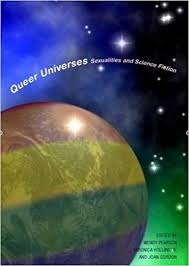 Queer Universes: Sexualities and Science Fiction: 37: Amazon.co.uk:  Veronica Hollinger, Joan Gordon ed.Wendy Pearson, Veronica Hollinger, Joan  Gordon Wendy Pearson: 9781846311352: Books