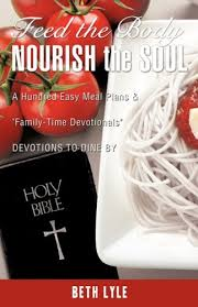 FEED the BODY - NOURISH the SOUL: Lyle, Beth: 9781607911340 ...