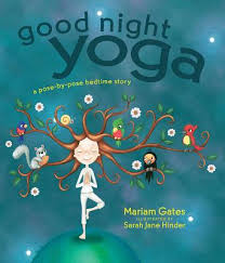 good night yoga a pose by pose bedtime story cover image