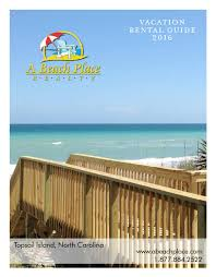 A Beach Place Realty Vacation Rental Guide 2016 By Nccoast