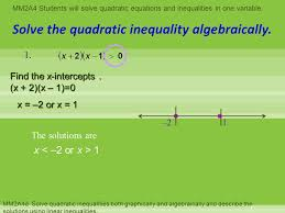 mm2a4 students will solve quadratic equations and inequalities in one variable