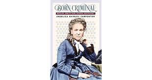 Born Criminal: Matilda Joslyn Gage, Radical Suffragist by Angelica Shirley  Carpenter