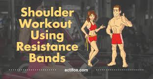shoulder workout using resistance bands 10 best exercises fitness resistance bands