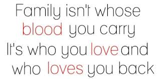 Family Isn T Always Blood Quotes Impressive Family Isn't Whose Blood You Carry It's Who You Love And Who Loves
