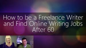 how to be a lance writer and online writing jobs after  how to be a lance writer and online writing jobs after 60 ben gran sixty and me show
