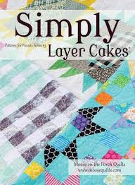 Simply Layer Cakes: Quilt Patterns for Pre-Cut 10 Inch Squares &  Adamdwight.com