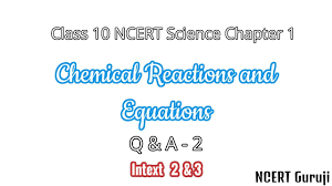 question and answers ncert class 10 science ch 1 part 2 chemical reactions and equations