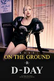 BLACKPINK Rosé - The 1st Single Album: -R- / On The Ground (D-DAY Teaser  Poster) : kpop