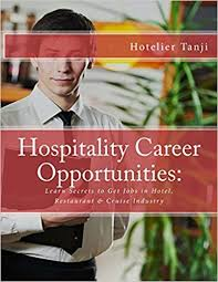 How To Get A Restaurant Job Hospitality Career Opportunities Learn Secrets To Get Jobs