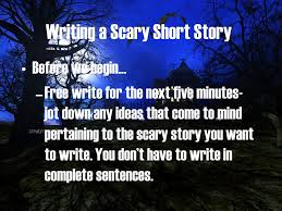 writing a scary short story ppt video online  writing a scary short story