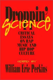 droppin science critical essays on rap music and hip hop   droppin science critical essays on rap music and hip hop culture edited
