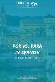 Por Vs Para In Spanish The Ultimate Guide