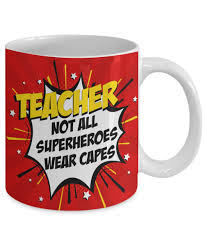 Teacher Superhero Coffee Mug Not All Superheroes Wear Capes Funny Saying Quotes Appreciation Tea Cup Gift Idea Teaching Novelty Ceramic Wild River