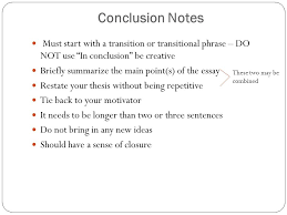 essay notes ppt  conclusion notes must start a transition or transitional phrase do not use in conclusion