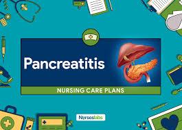 8 Pancreatitis Nursing Care Plans Nurseslabs