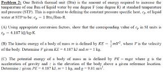 British Thermal Unit Btu Chart Solved Problem 2 One British Thermal Unit Btu Is The A