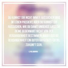 Spruch Zitat Sprüchearchiv Gegenwart Leben Vergangenheit Rat