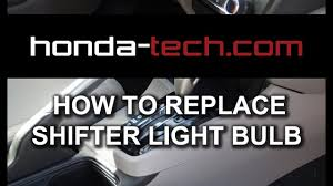honda accord how to replace automatic shifter light bulb honda accord how to replace automatic shifter light bulb