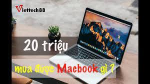 20 triệu các bạn chọn được Macbook nào? - Mindovermetal Việt Nam