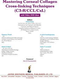 mastering corneal collagen cross linking techniques c r ccl cxl laservision gr
