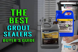 the best grout sealers for tile and grout