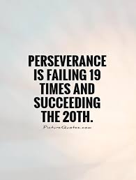 Quotes About Succeeding Custom Perseverance Is Failing 48 Times And Succeeding The 48th Picture