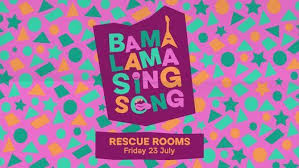 This song brings positive energy to you know that you will be hurt and lost in the end, and you still gave all your sincerity without reservation. Bama Lama Sing Song Friday 23 July At Rescue Rooms Tickets Finden Nottingham 23 July To 24 July