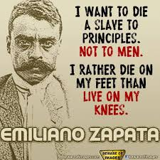 emiliano zapata quotes. Delighful Zapata Emiliano Zapata I Want To Die A Slave For Quotes A