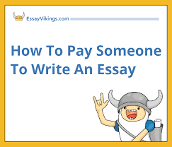 how to pay someone to write an essay papers essayvikings com do you know how to pay someone to write an essay