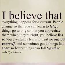 Everything Happens For A Reason Quotes Beauteous I Believe Everything Happens For A Reason Pictures Photos And