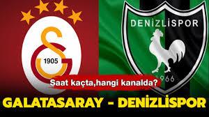 Galatasaray Denizli maçı hangi kanalda? Galatasaray ...