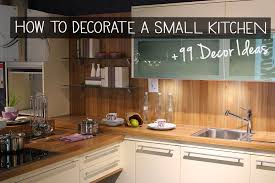 Small Picture How to Decorate a Small Kitchen 99 Decoration Ideas