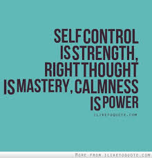 Self Control Quotes Best Quotes About Self Control 48 Quotes