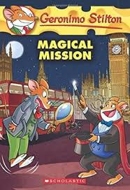 magical mission book stilton geronimo geronimo travels to london on a secret mission to investigate rumors that someone is trying to steal the crown