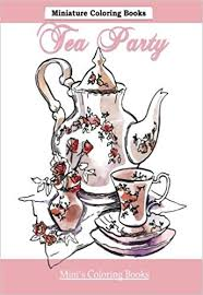 adult tea party clipart. Delighful Tea Tea Party Miniature Coloring Books Adult Books In All  D Mini All Al  With Clipart O