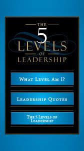 John Maxwell 5 Levels Of Leadership John C Maxwells The 5 Levels Of Leadership On The App Store