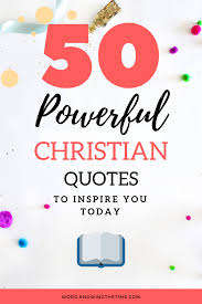 50 Powerful Inspirational Christian Quotes To Encourage You Today