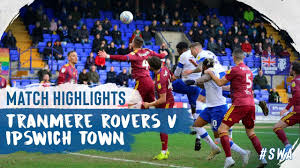 Match Highlights | Tranmere Rovers v Ipswich Town - Sky Bet League one