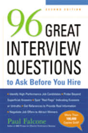 Good Questions To Ask The Interviewer 96 Great Interview Questions To Ask Before You Hire Paul