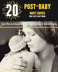 post baby must have list 20 things for a care package or to prep before