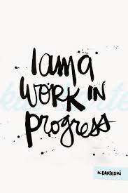 Quotes About Progress Simple Inspirational And Motivational Quotes Long Work In Progress
