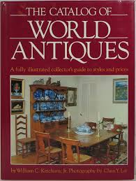 collecting antique furniture style guide. The Catalog Of World Antiques: A Fully Illustrated Collector\u0027s Guide To Styles And Prices: William C. Ketchum, Chun Y. Lai: 9780831794996: Amazon.com: Books Collecting Antique Furniture Style R