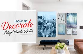 how to decorate large blank walls in