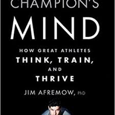 the chion s mind how great athletes think train and thrive